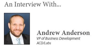 An Interview with...Andrew Anderson, VP of Business Development, ACD/Labs